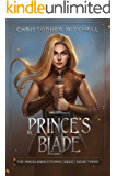The Prince's Blade: An Epic Fantasy Adventure (The Magelands Eternal Siege Book 3)