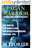 Pagan Warrior (Gods and Kings Book 1)