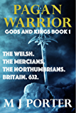 Pagan Warrior (Gods and Kings Book 1)