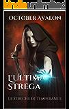 L'Ultima Strega: Le Streghe di Temperance Vol. 5