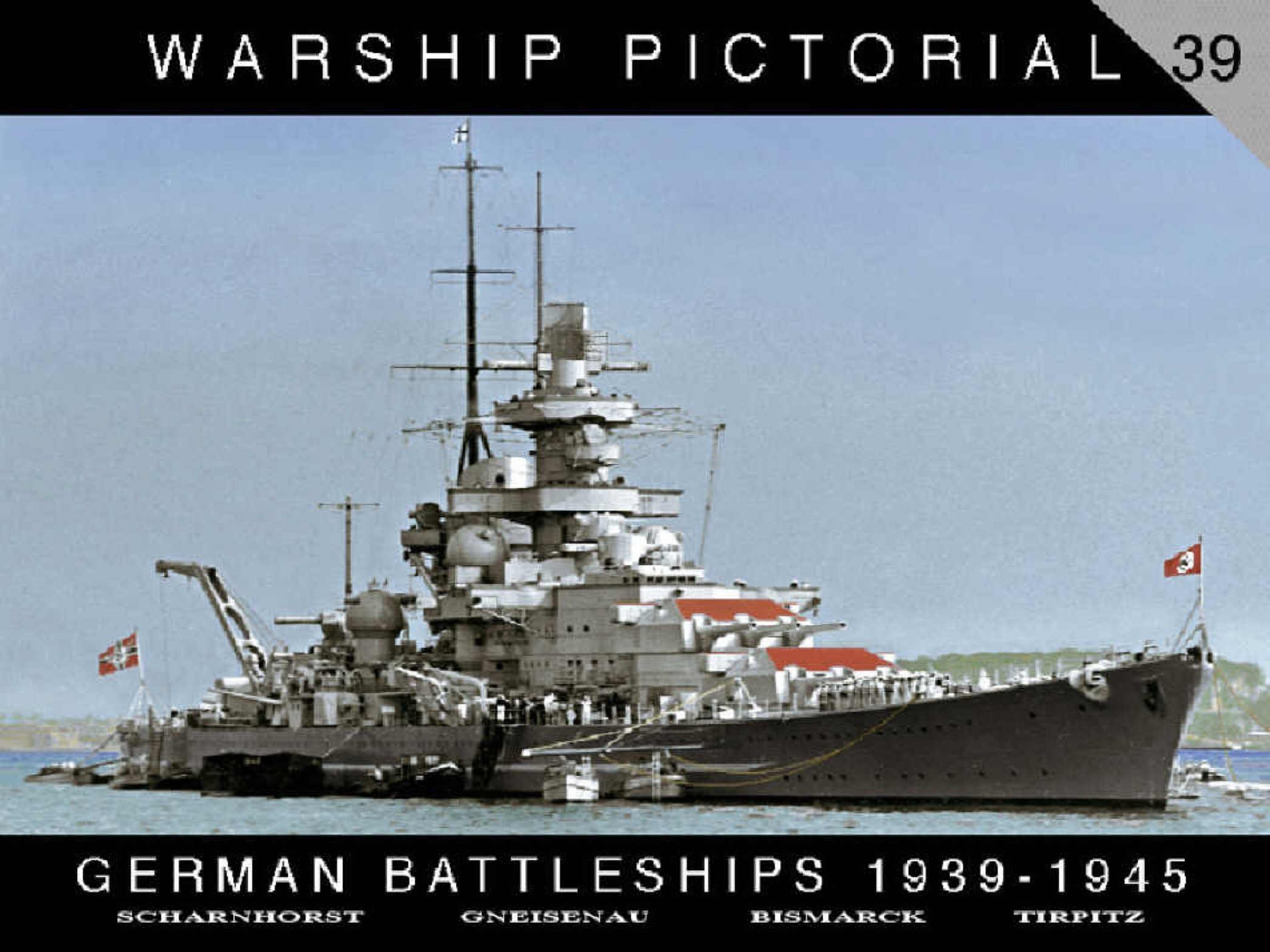 Warship Pictorial No. 39 - German Battleships, 1939-1945
