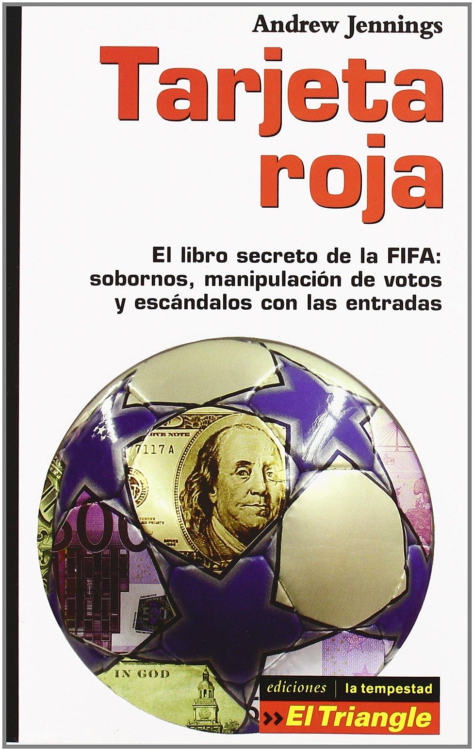 TARJETA ROJA: EL LIBRO SECRETO DE LA FIFA (SOBORNOS ...
