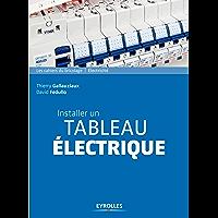 Installer un tableau électrique (Les cahiers du bricolage)