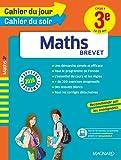 Cahier du jour/Cahier du soir Maths 3e - Nouveau programme 2016