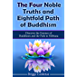 The Four Noble Truths and Eightfold Path of Buddhism: Discover the Essence of Buddhism and the Path to Nibbana (English…