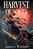 Harvest of Souls: Disciples of the Horned One Volume Three (Soul Force Saga Book 3)