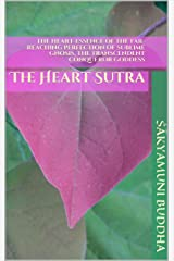 The Heart-Essence of the Far-Reaching Perfection of Sublime Gnosis, the Transcendent Conqueror Goddess: The Heart Sutra Kindle Edition
