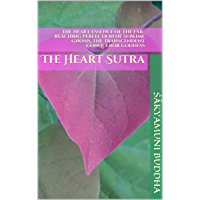 The Heart-Essence of the Far-Reaching Perfection of Sublime Gnosis, the Transcendent Conqueror Goddess: The Heart Sutra…