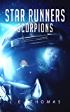 Star Runners: Scorpions (Book 4) (Star Runners Universe)
