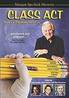 Class Act - Morgan Spurlock Presents