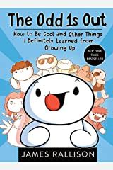 The Odd 1s Out: How to Be Cool and Other Things I Definitely Learned from Growing Up Kindle Edition