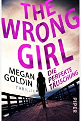 The Wrong Girl – Die perfekte Täuschung: Thriller (German Edition) Kindle Edition