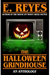 The Halloween Grindhouse: An Anthology Kindle Edition