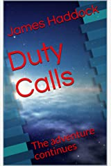 Duty Calls: The adventure continues (The Duty Trilogy Book 2) Kindle Edition