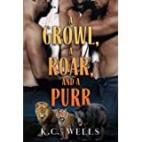 A Growl, a Roar, and a Purr (Lions & Tigers & Bears Book 1)