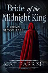 Bride of the Midnight King: A Grimm Blood Tale (The Shadow Palace Book 1) Kindle Edition