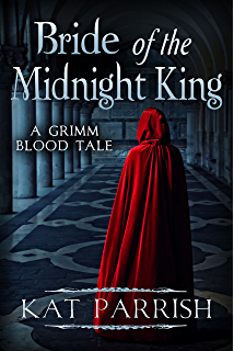 Bride of the Midnight King: A Grimm Blood Tale (The Shadow Palace Book 1