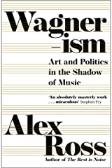 Wagnerism: Art and Politics in the Shadow of Music Kindle Edition