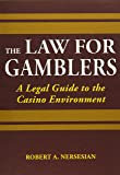 The Law for Gamblers: A Legal Guide to the Casino