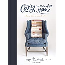 Cozy Minimalist Home: More Style, Less Stuff Oct 23, 2018