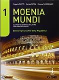 Moenia mundi. Cultura e letteratura latina percorsi antologici. Dalle origini alla fine della Repubblica-Versioni. Per le Scuole superiori: 1