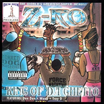 Z-ro king of da ghetto amazon. Com music.