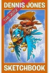 Dennis Jones SketchBook 2012 (Dennis Jones SketchBooks 4) Kindle Edition