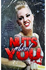 Nuts about You: A Crazy Ink Dark Romance Anthology Kindle Edition