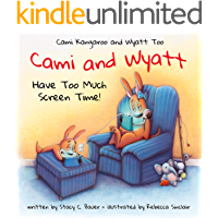 Cami and Wyatt Have Too Much Screen Time: a children's book that encourages imagination and family time (Cami Kangaroo…