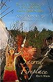 Sacred Fireplace - The Life & Teachings of a 37th Generation Lakota Medicine Man
