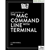 Take Control of the Mac Command Line with Terminal (English Edition)