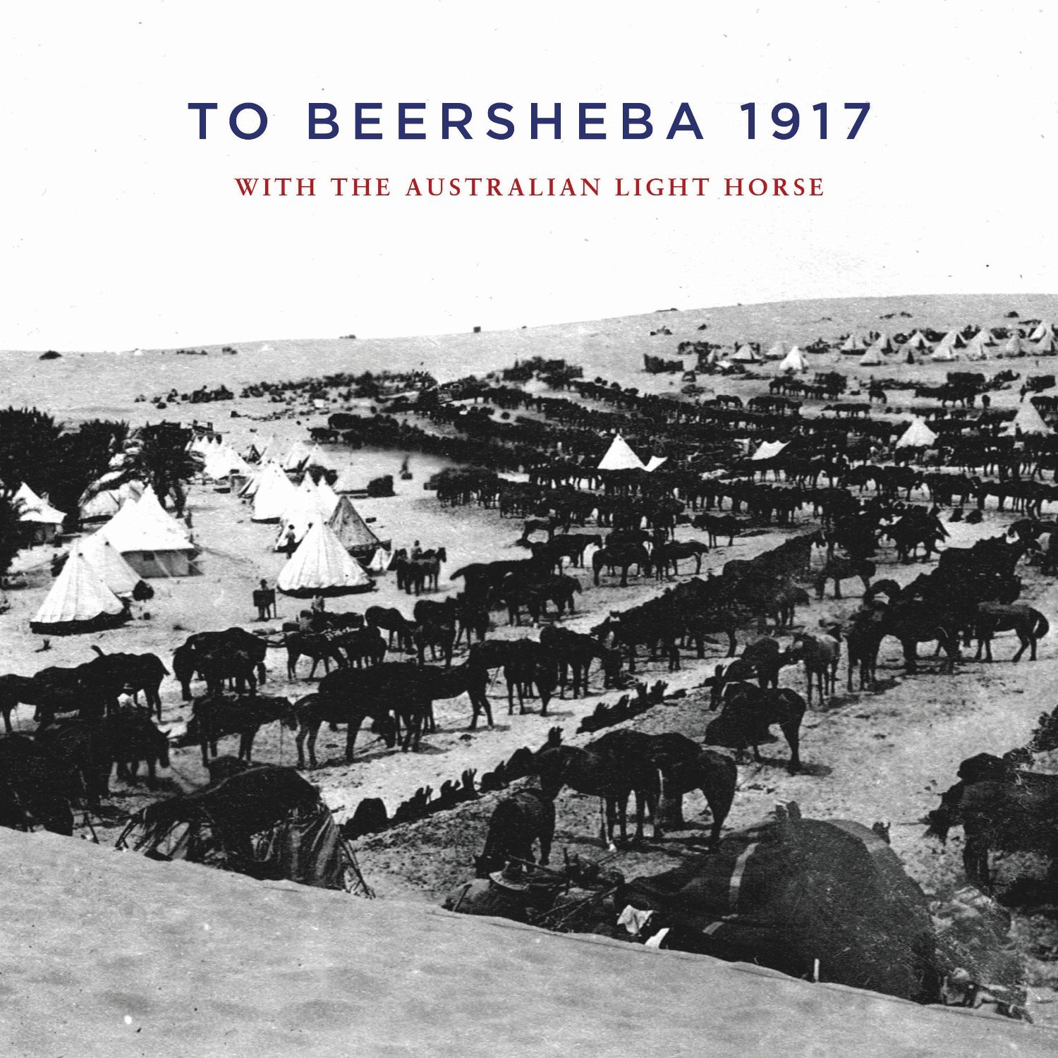 to-beersheba-1917-with-the-australian-light-horse