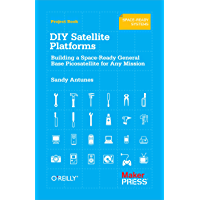 DIY Satellite Platforms: Building a Space-Ready General Base Picosatellite for Any Mission (English Edition)
