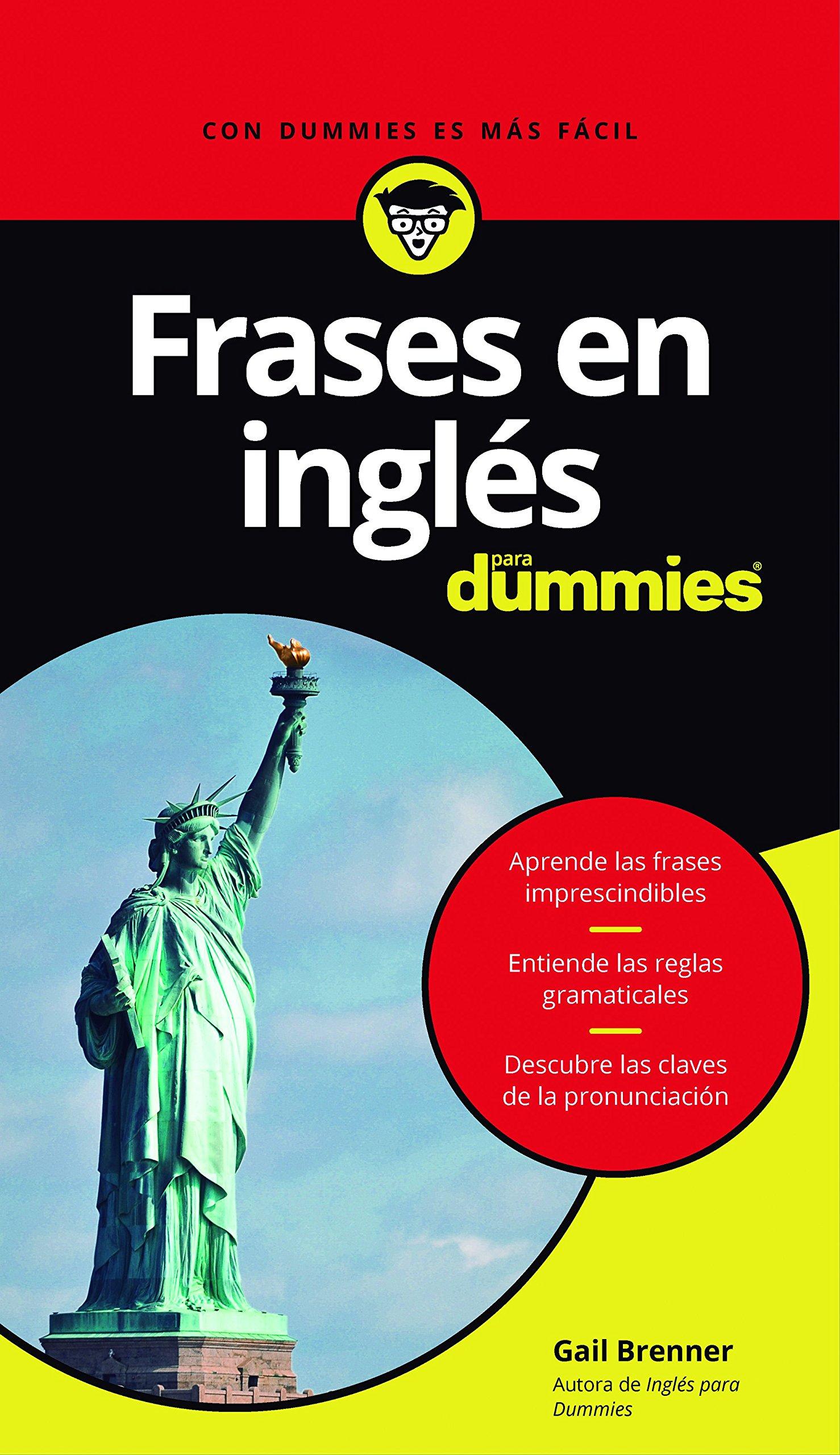 Frases en inglés para Dummies Tapa blanda – 31 ene 2017 Gail Brenner Parramón Ediciones S. A. 8432903337 Usage & grammar guides
