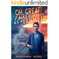 Oh Great! I was Reincarnated as a Farmer: A LitRPG Adventure : (Unorthodox Farming: Book 1)
