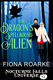 The Dragon's Spellbound Alien: A Nocturne Falls Universe Story