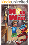 Hole in the Wall: (humorous adventure for kids 9-12)