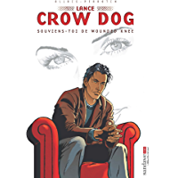 Lance Crow Dog T06 : Souviens-toi de Wounded Knee (French Edition)