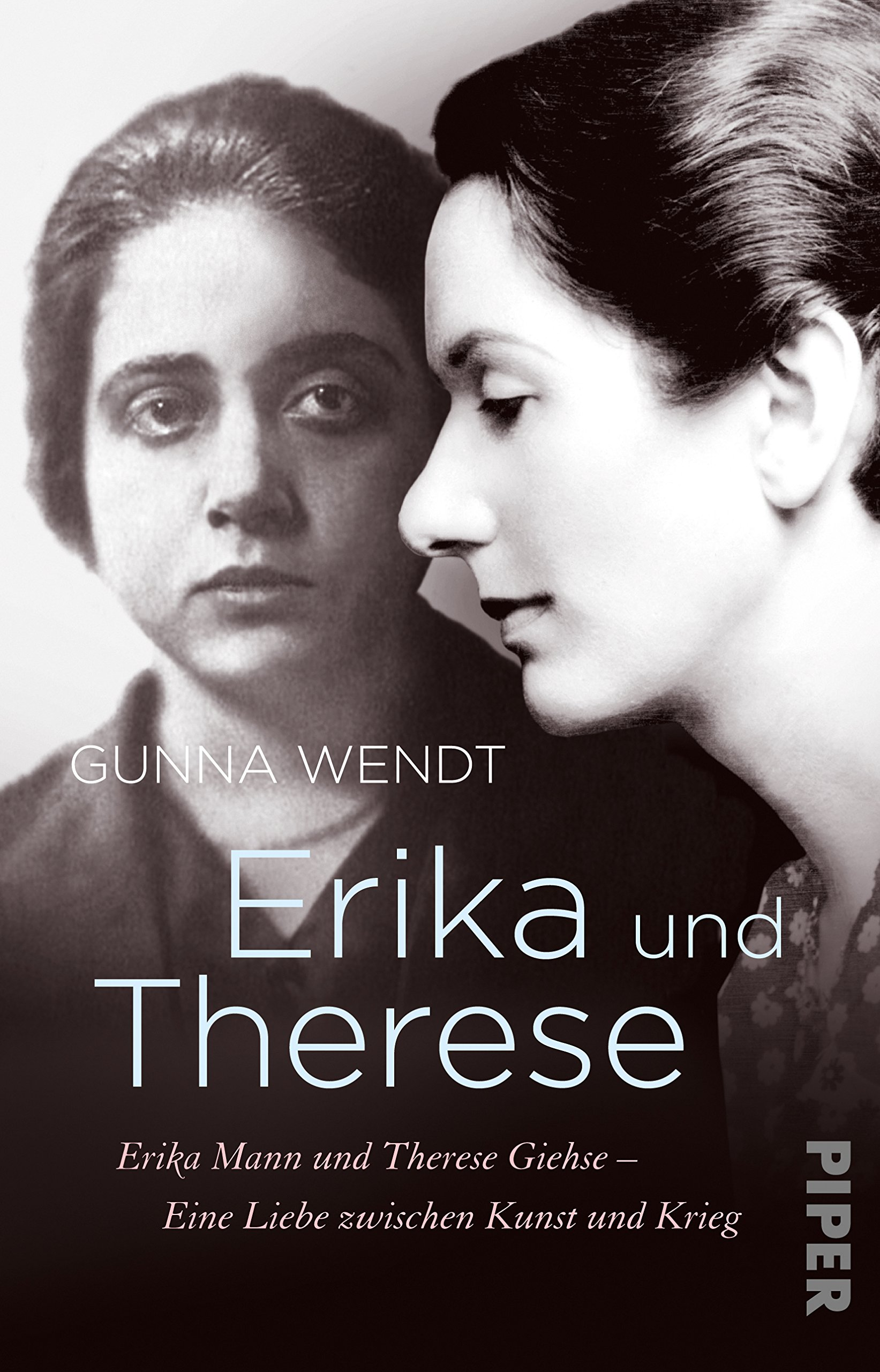 Erika und Therese: Erika Mann und Therese Giehse – Eine Liebe zwischen Kunst und Krieg