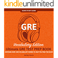 GRE Audio Study Guide ! Vocabulary Edition! Contains Over 1500 Vocabulary Words To Help You Pass The GRE Exam!: Ultimate Gre Test Prep Book! (English Edition)