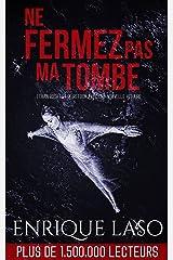 Ne fermez pas ma tombe (French Edition) Kindle Edition