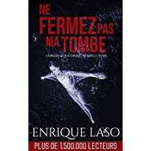 Ne fermez pas ma tombe (French Edition) Apr 08, 2018