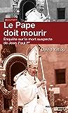 Le pape doit mourir: enquête sur la mort suspecte de Jean-Paul 1er
