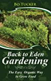 Back to Eden Gardening: The Easy Organic Way to Grow Food (Homesteading Freedom)