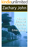 How to Become Prepared for any Emergency