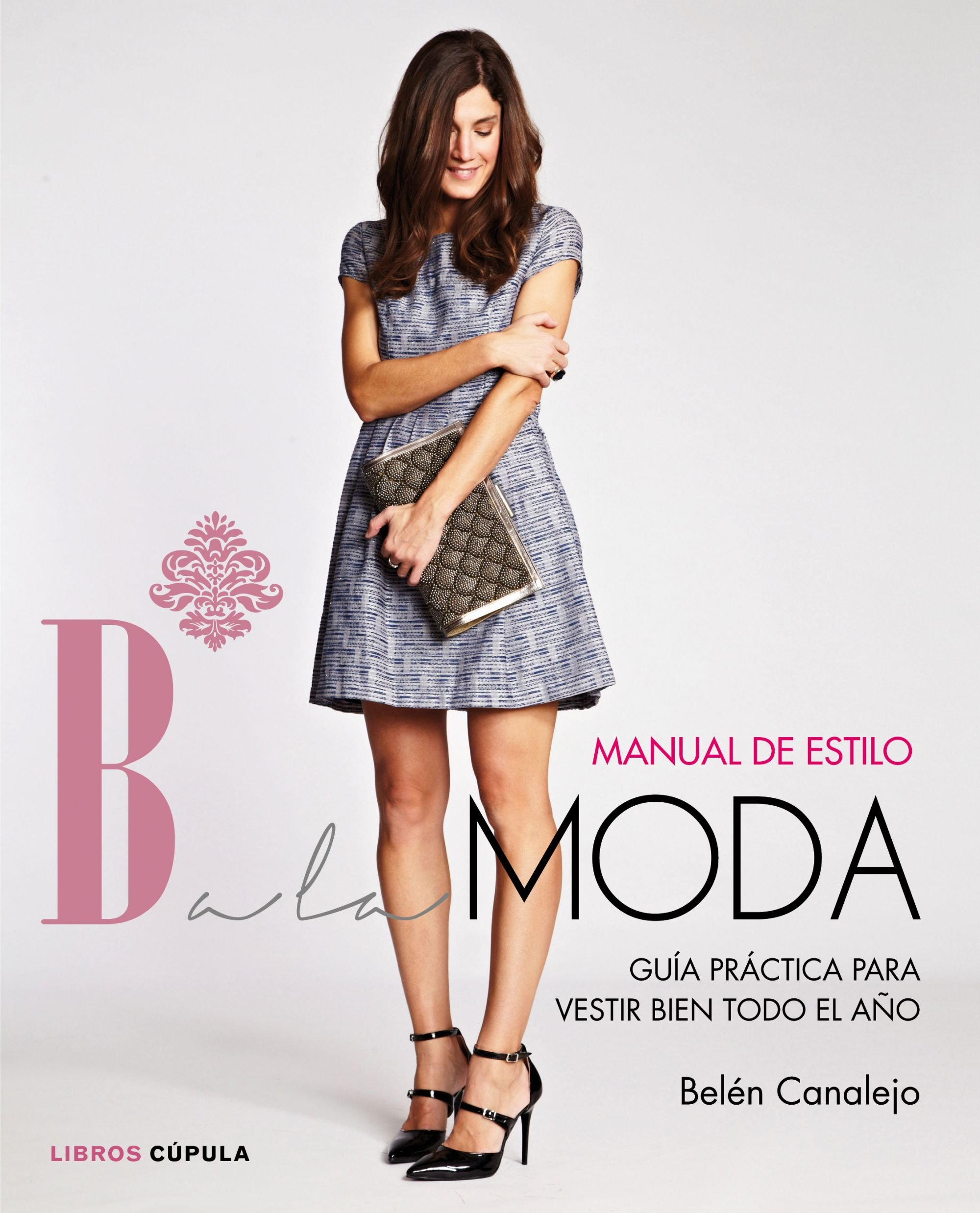Manual de estilo Balamoda: Belén Canalejo: 9788448021283: Amazon.com: Books