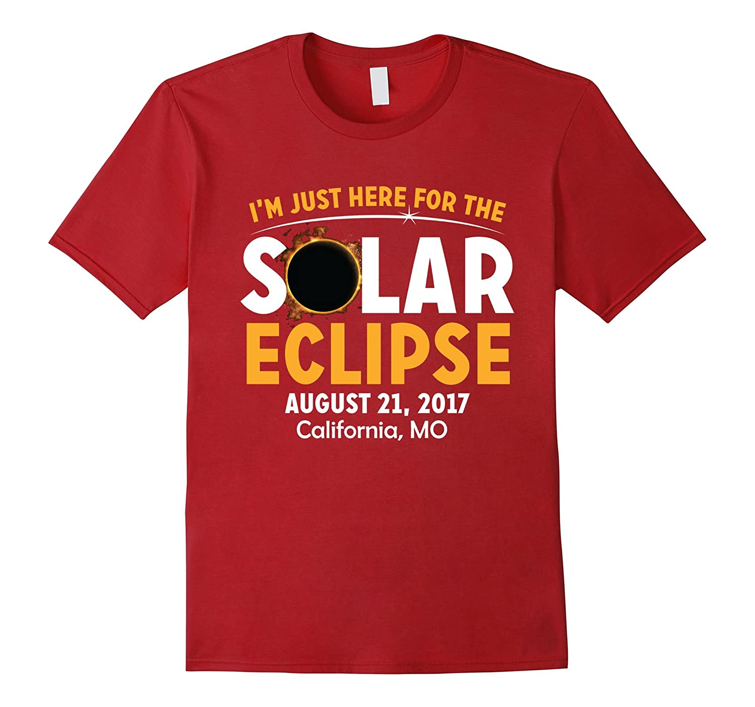I'm Just Here for the Solar Eclipse T-Shirt California, MO-Art
