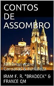 CONTOS DE ASSOMBRO: Histórias entre Caruaras & Fortaleza