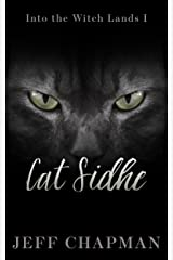 Cat Sidhe: Into the Witch Lands I (The Merliss Tales Book 2) Kindle Edition