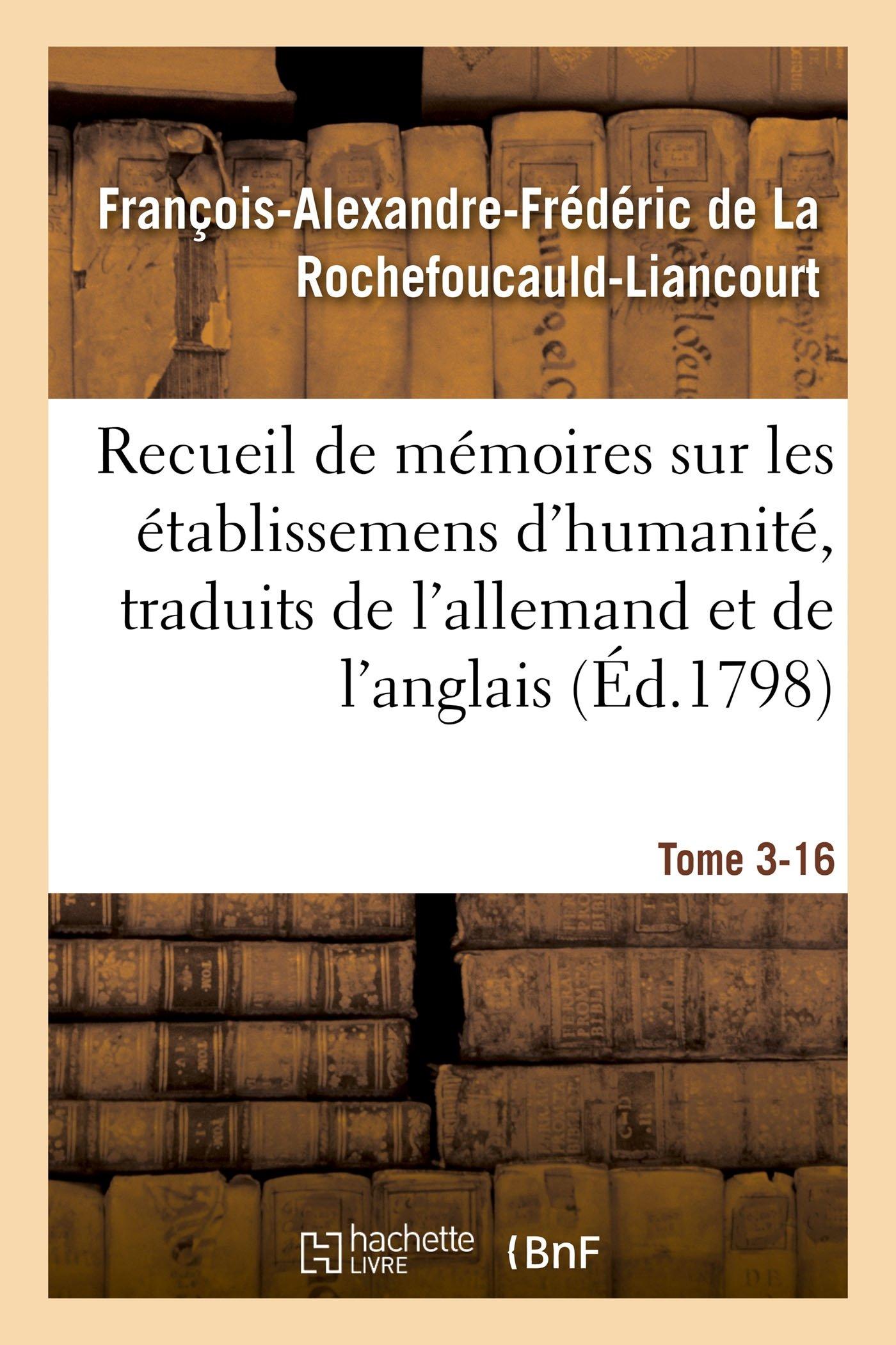 Recueil de Mémoires Sur Les Établissemens d'Humanité, Vol. 3, Mémoire N° 16 (Sciences Sociales) (French Edition) ebook